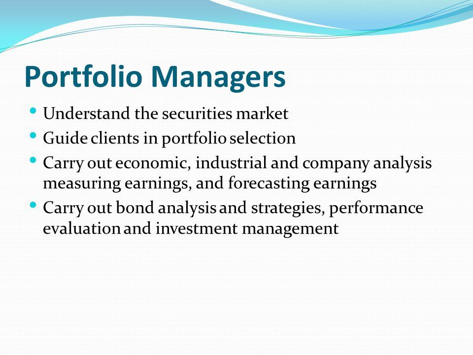 Portfolio Managers Understand the securities market