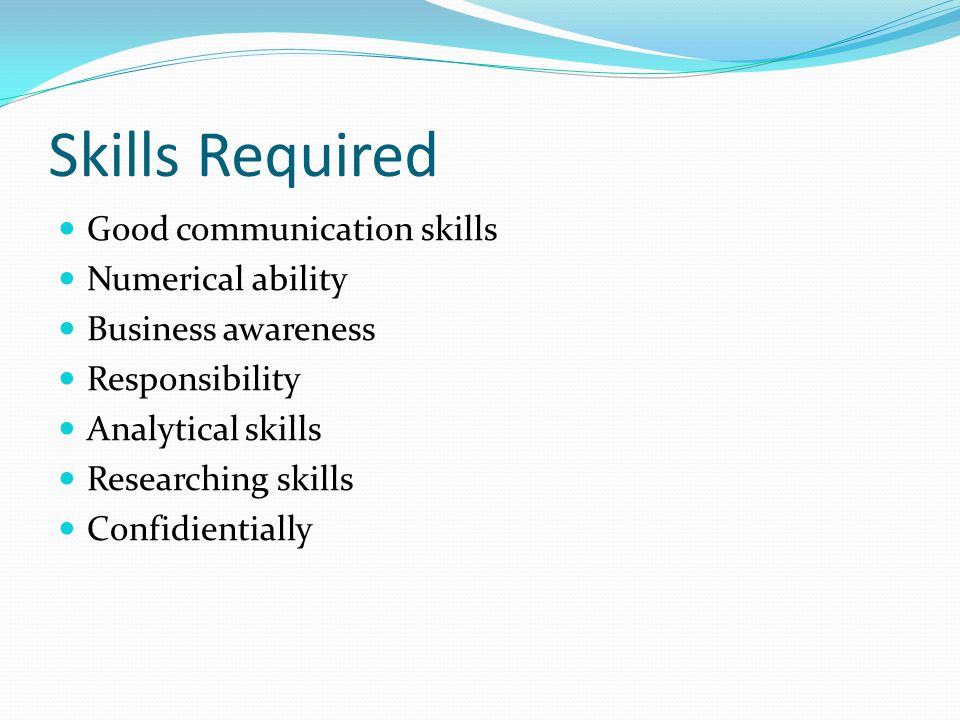 Skills Required Good communication skills Numerical ability