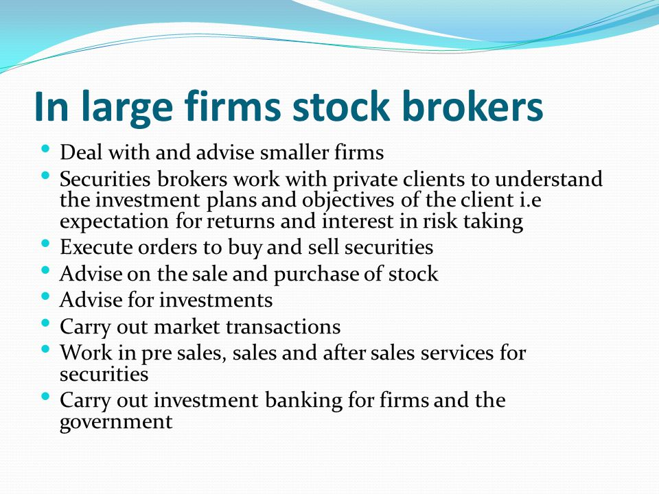 In large firms stock brokers