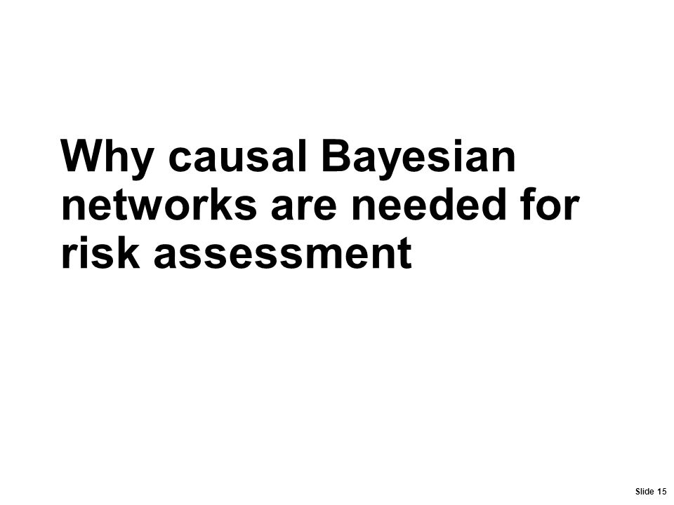 Why causal Bayesian networks are needed for risk assessment