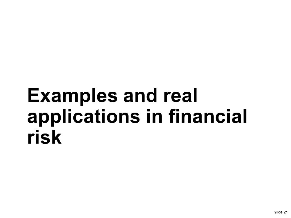 Examples and real applications in financial risk