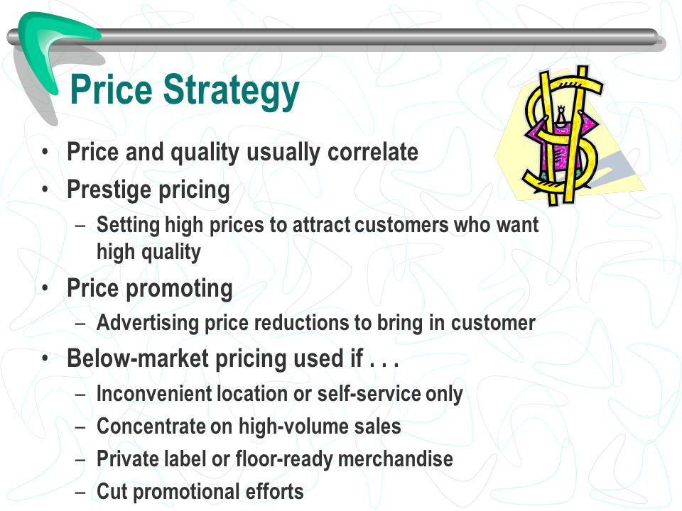 Price Strategy Price and quality usually correlate Prestige pricing