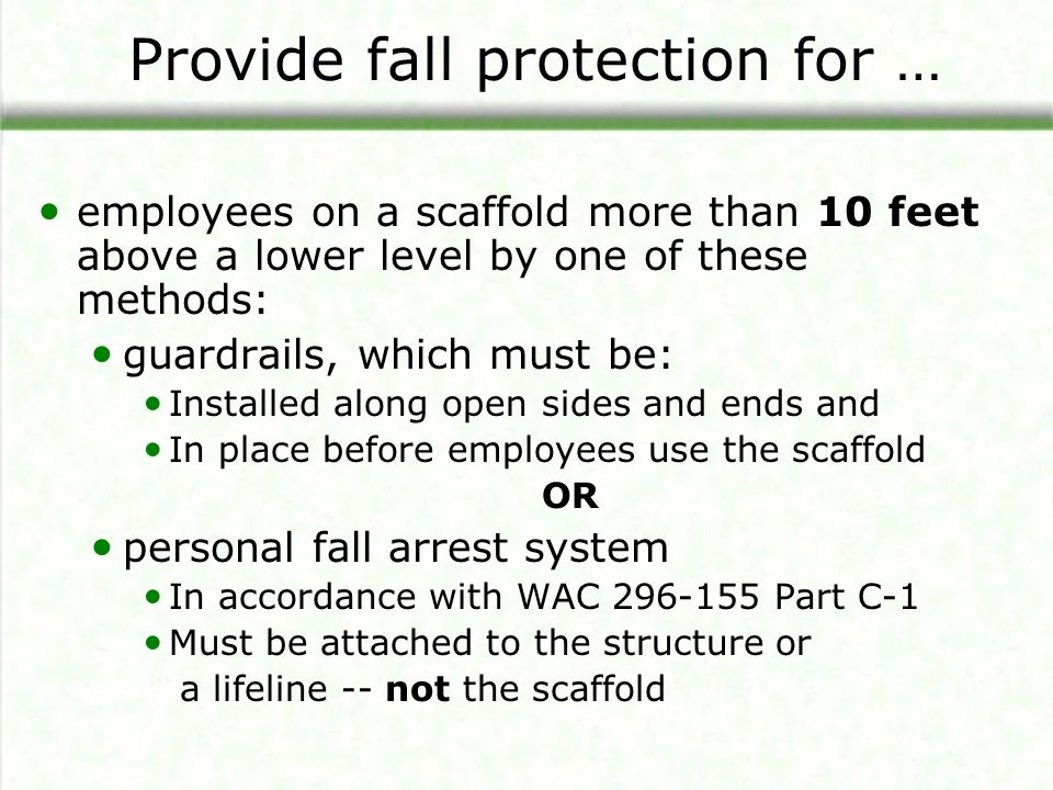 Provide fall protection for …