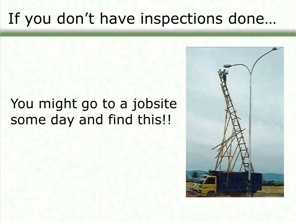 If you don't have inspections done…
