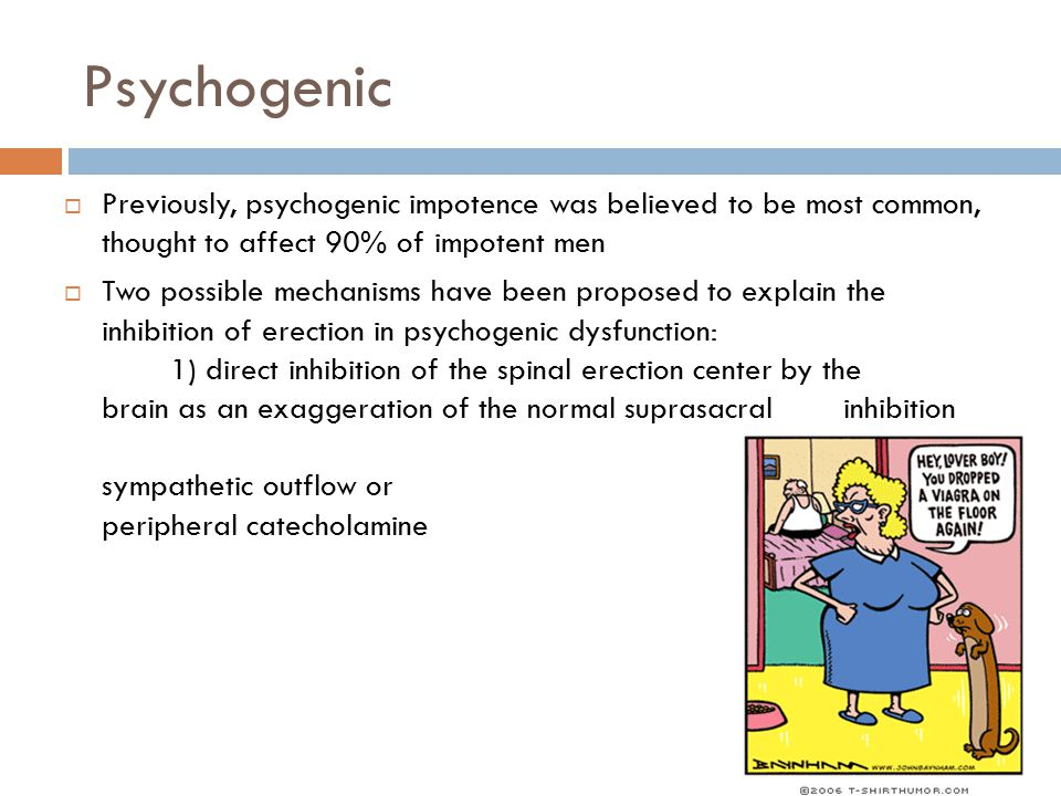 Psychogenic Previously, psychogenic impotence was believed to be most common, thought to affect 90% of impotent men.