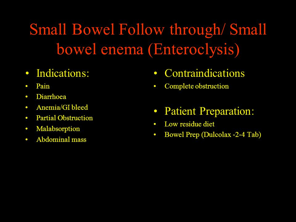 Small Bowel Follow through/ Small bowel enema (Enteroclysis)