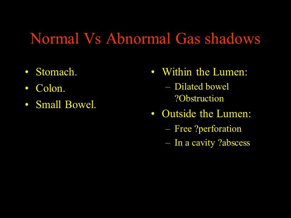 Normal Vs Abnormal Gas shadows
