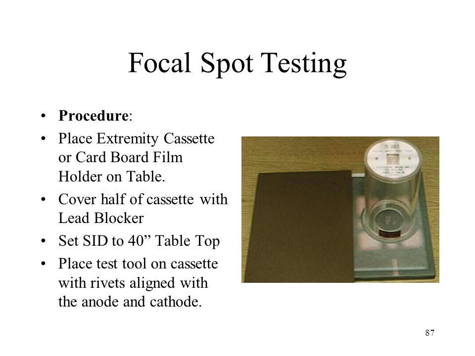 Focal Spot Testing Procedure: