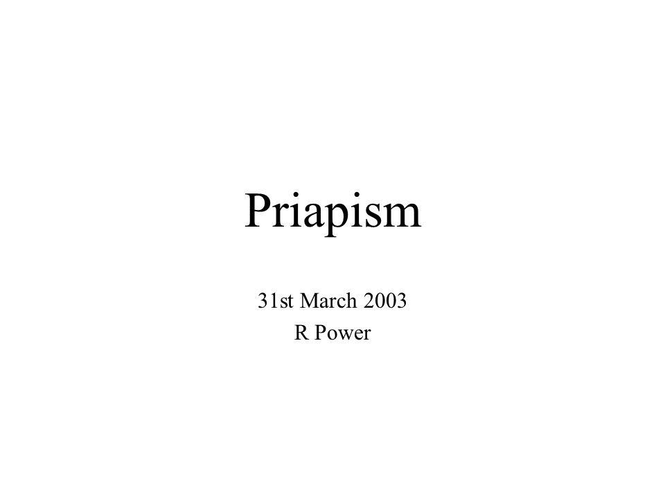 Priapism 31st March 2003 R Power