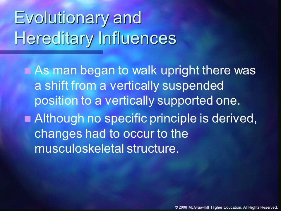 Evolutionary and Hereditary Influences
