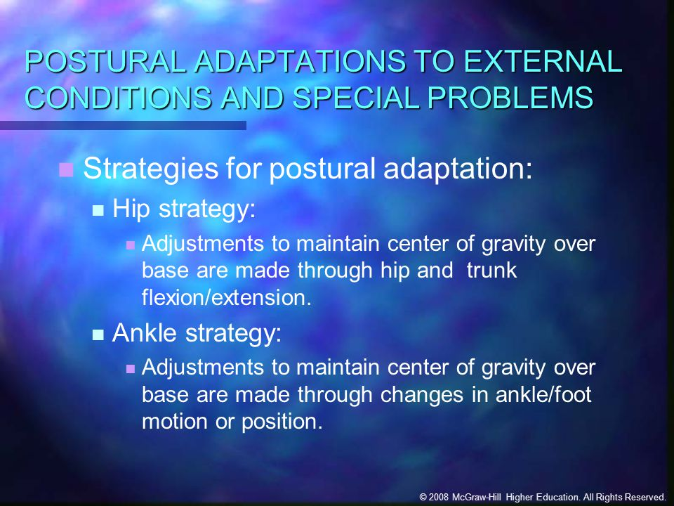 POSTURAL ADAPTATIONS TO EXTERNAL CONDITIONS AND SPECIAL PROBLEMS