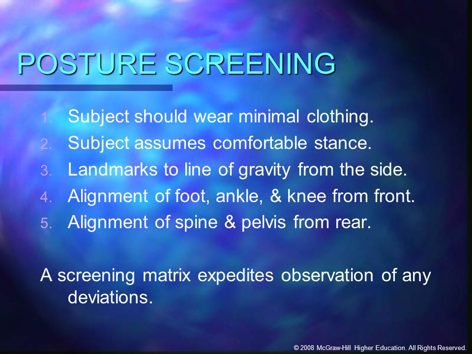 POSTURE SCREENING Subject should wear minimal clothing.