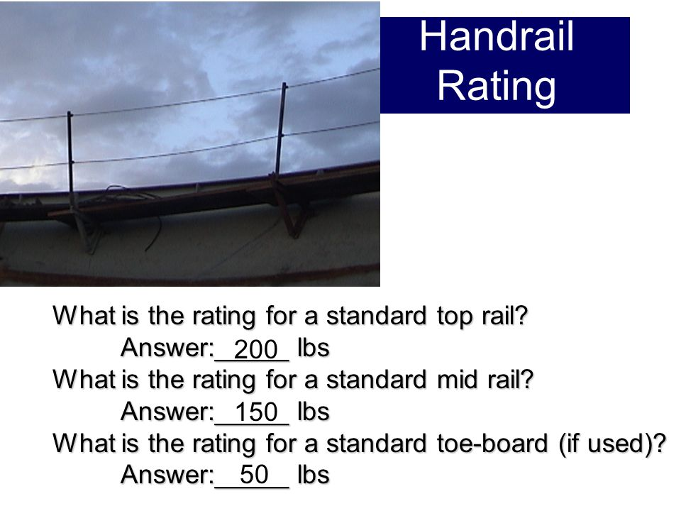 Handrail Rating What is the rating for a standard top rail