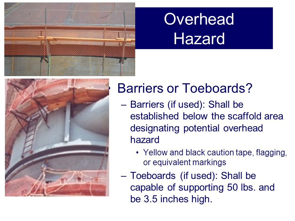 Overhead Hazard Barriers or Toeboards