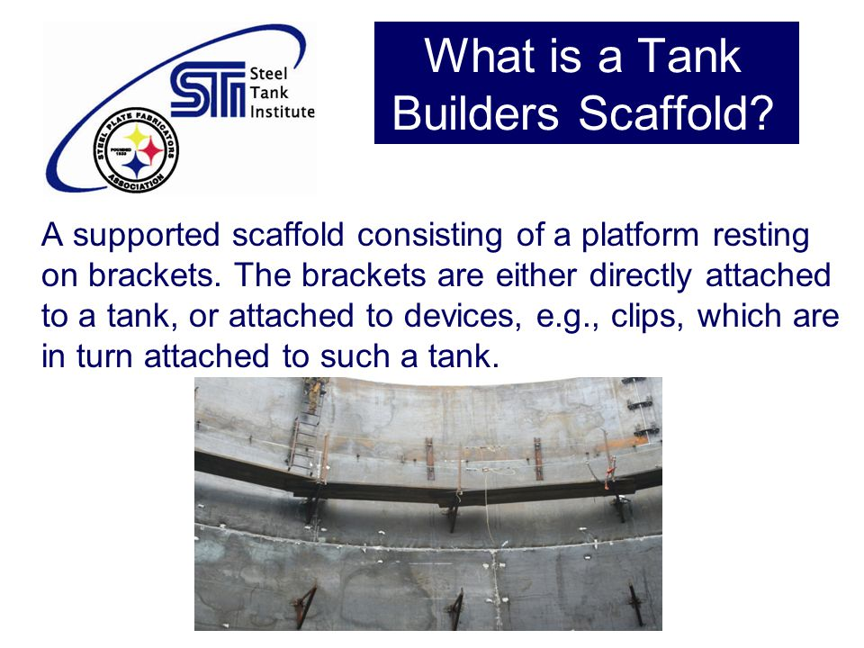What is a Tank Builders Scaffold