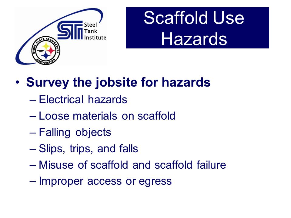 Scaffold Use Hazards Survey the jobsite for hazards Electrical hazards