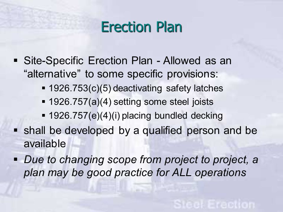 Erection Plan Site-Specific Erection Plan - Allowed as an alternative to some specific provisions: