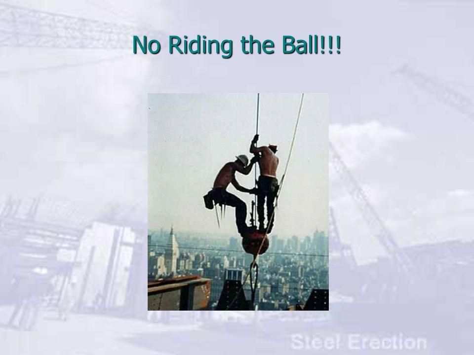 No Riding the Ball!!!