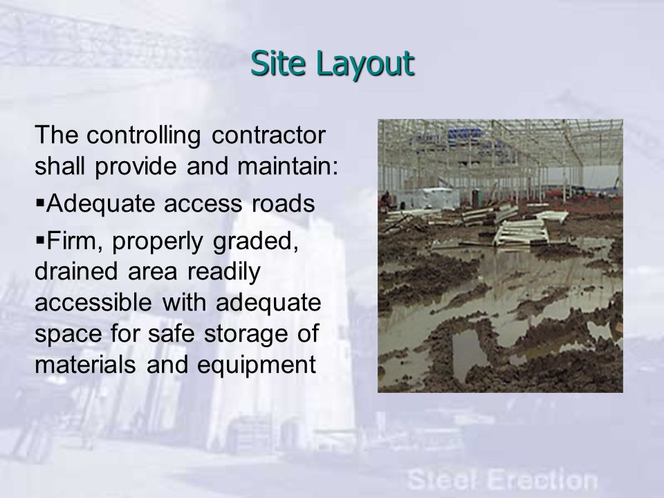 Site Layout The controlling contractor shall provide and maintain: