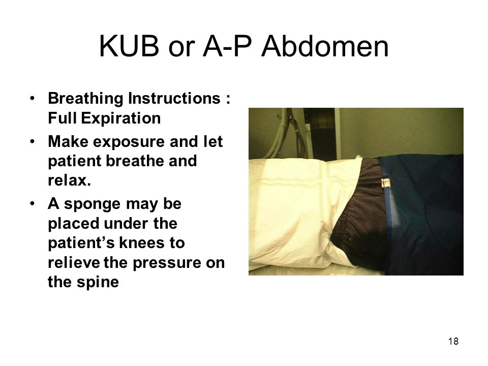 KUB or A-P Abdomen Breathing Instructions : Full Expiration