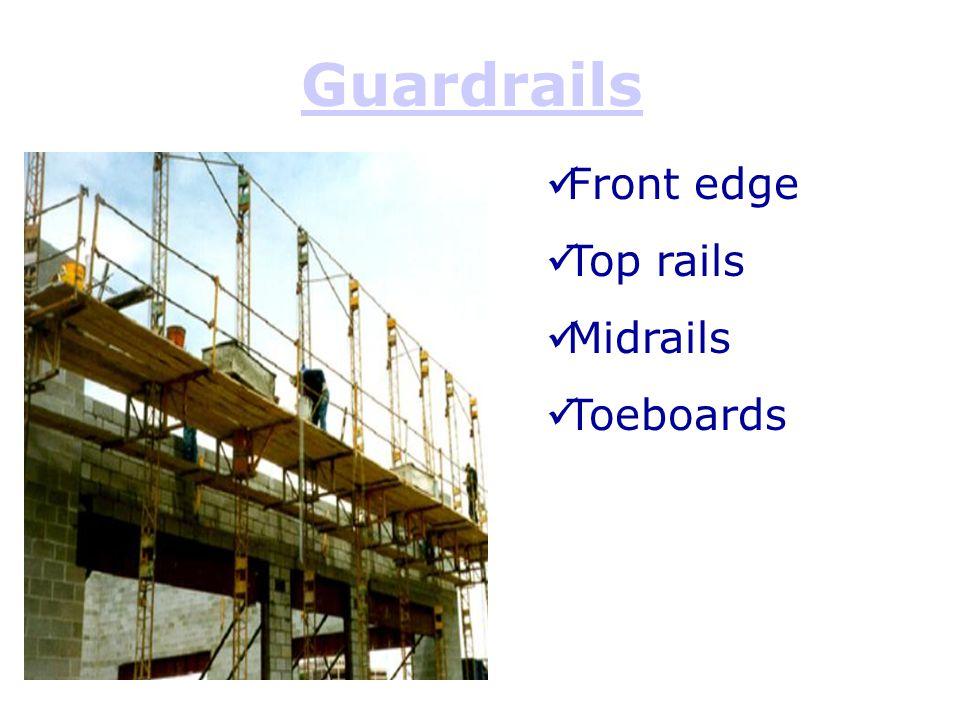 Guardrails Front edge Top rails Midrails Toeboards