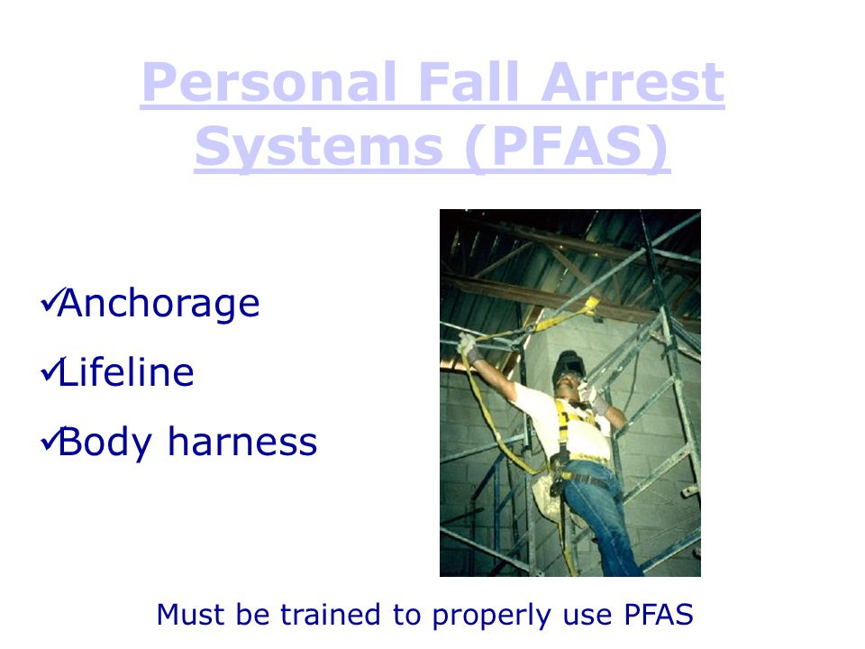 Personal Fall Arrest Systems (PFAS)