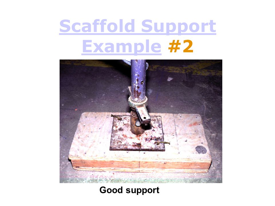 Scaffold Support Example #2