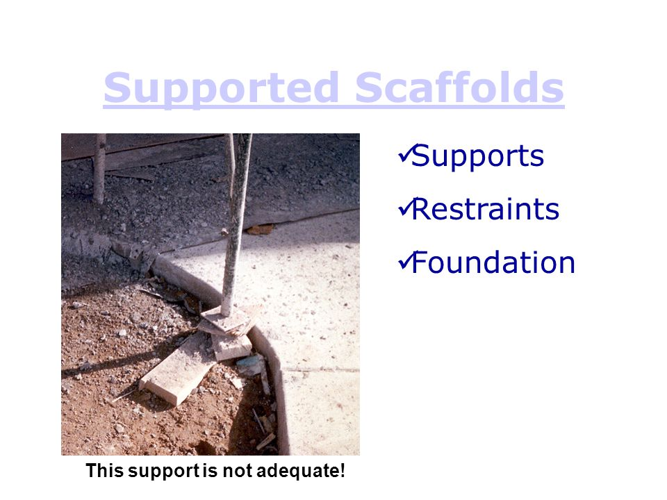 Supported Scaffolds Supports Restraints Foundation