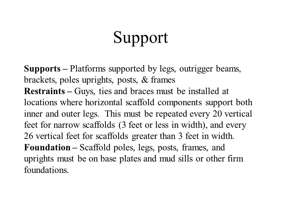 Support Supports – Platforms supported by legs, outrigger beams, brackets, poles uprights, posts, & frames.