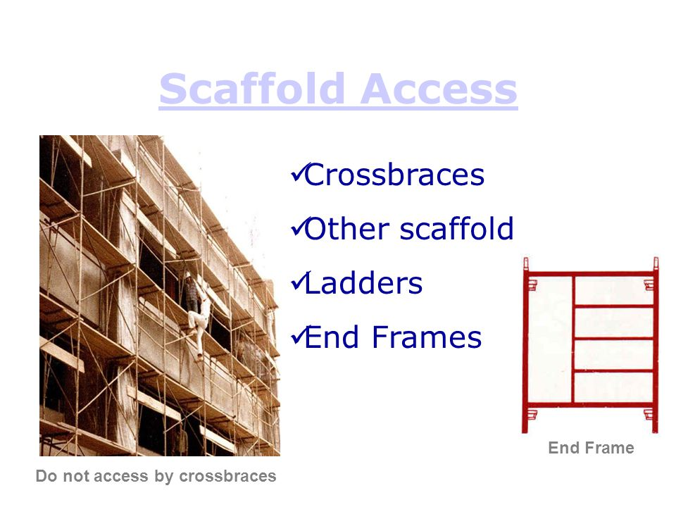 Scaffold Access Crossbraces Other scaffold Ladders End Frames
