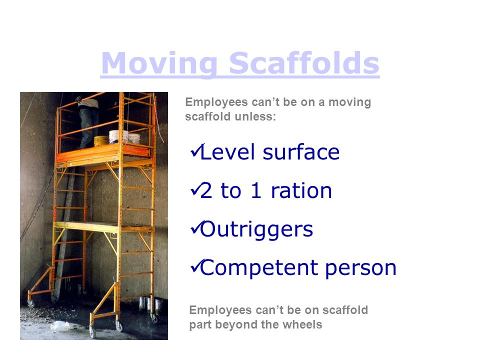 Moving Scaffolds Level surface 2 to 1 ration Outriggers