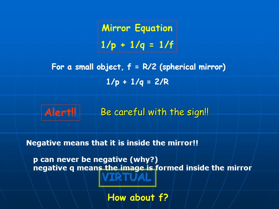For a small object, f = R/2 (spherical mirror)