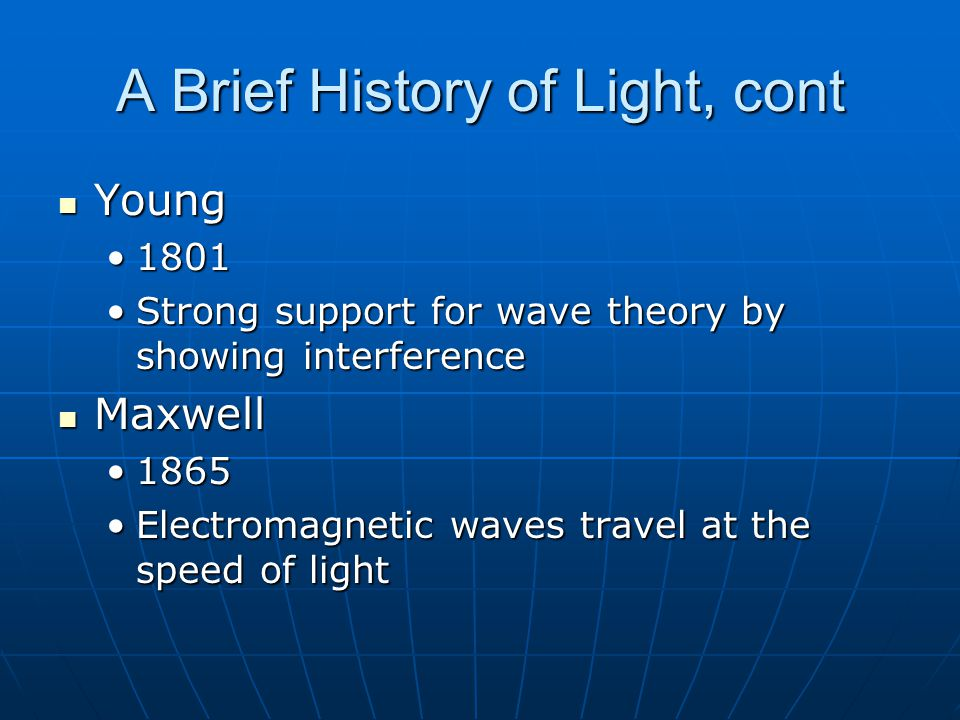 A Brief History of Light, cont