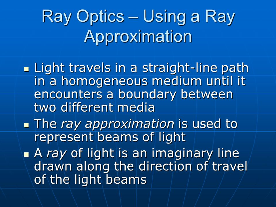 Ray Optics – Using a Ray Approximation