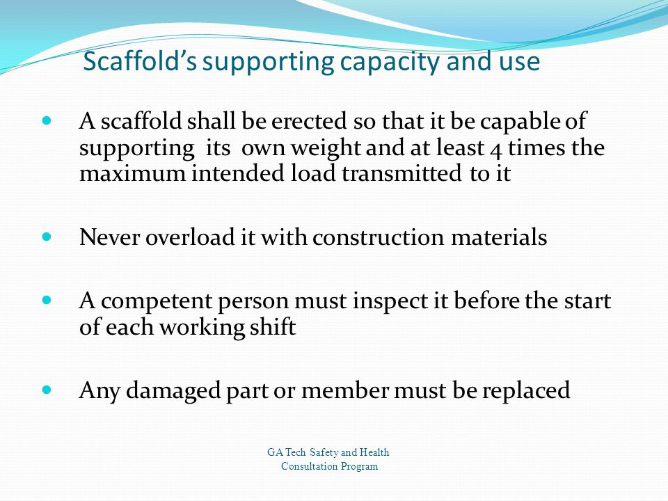 Scaffold's supporting capacity and use