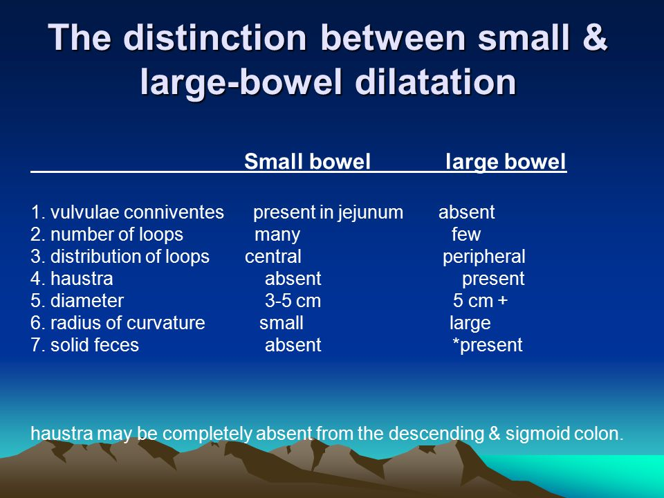 The distinction between small & large-bowel dilatation