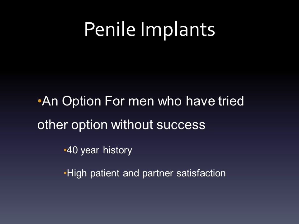 Penile Implants An Option For men who have tried other option without success.