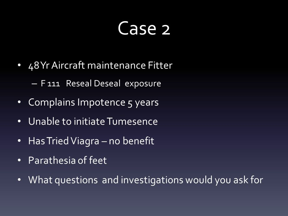 Case 2 48 Yr Aircraft maintenance Fitter Complains Impotence 5 years