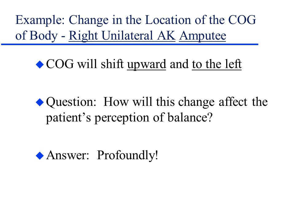 Example: Change in the Location of the COG of Body - Right Unilateral AK Amputee