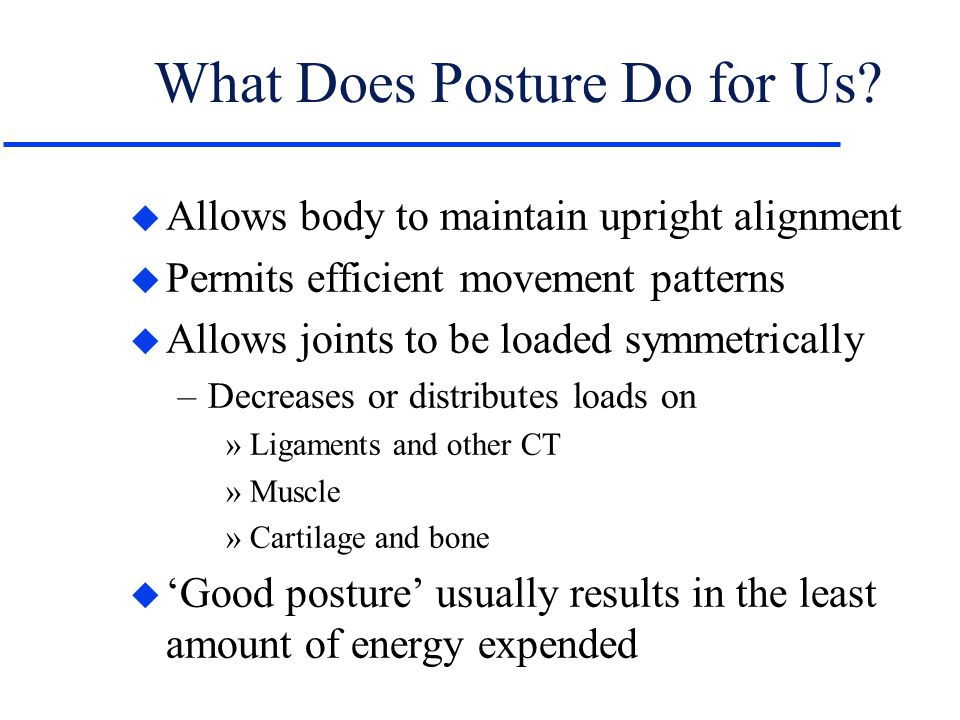 What Does Posture Do for Us