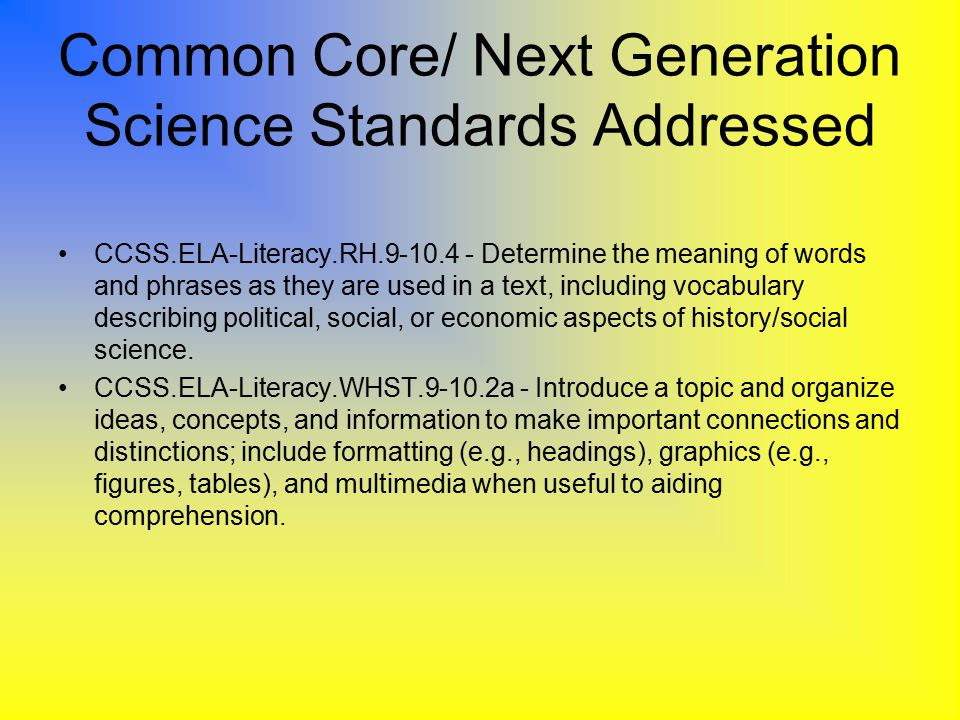 Common Core/ Next Generation Science Standards Addressed