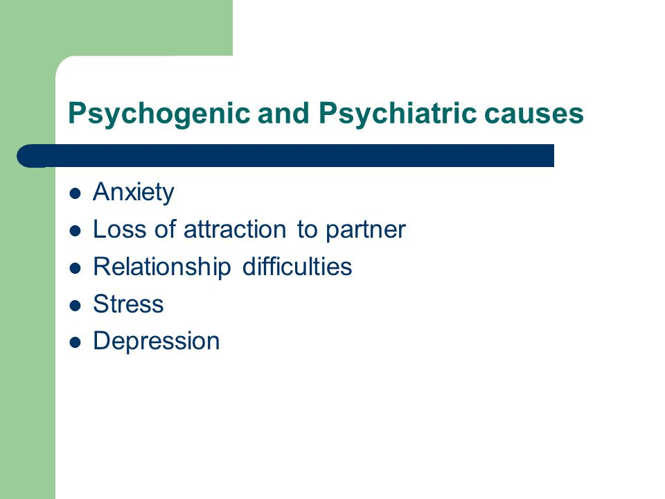 Psychogenic and Psychiatric causes