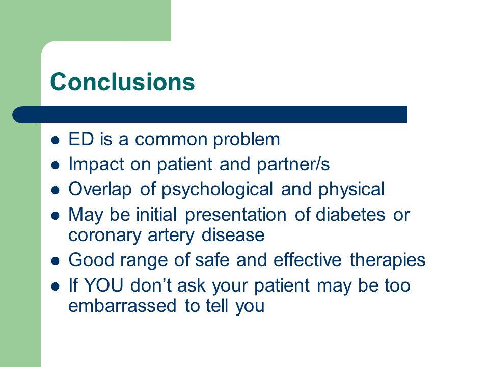 Conclusions ED is a common problem Impact on patient and partner/s