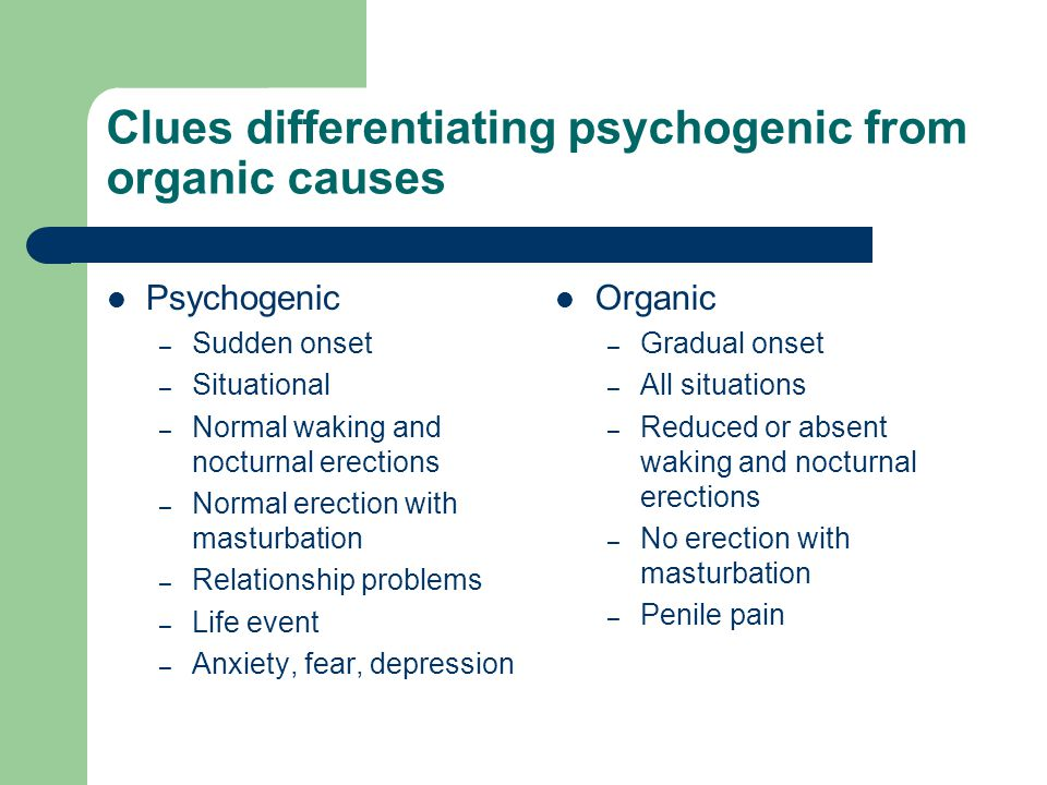 Clues differentiating psychogenic from organic causes