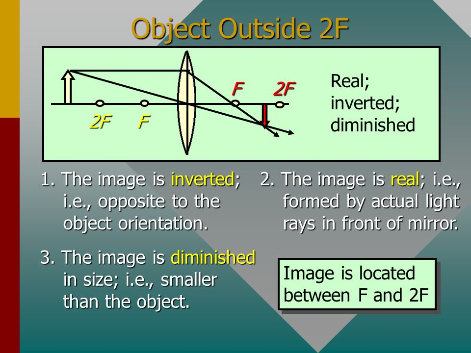 Object Outside 2F F 2F Real; inverted; diminished