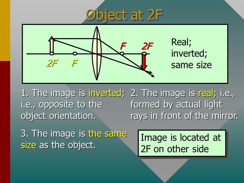 Object at 2F F 2F Real; inverted; same size