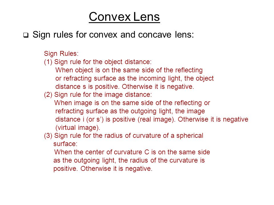 Convex Lens Sign rules for convex and concave lens: Sign Rules: