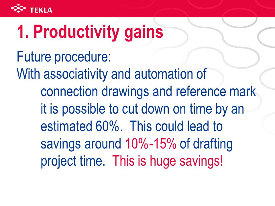 1. Productivity gains Future procedure: