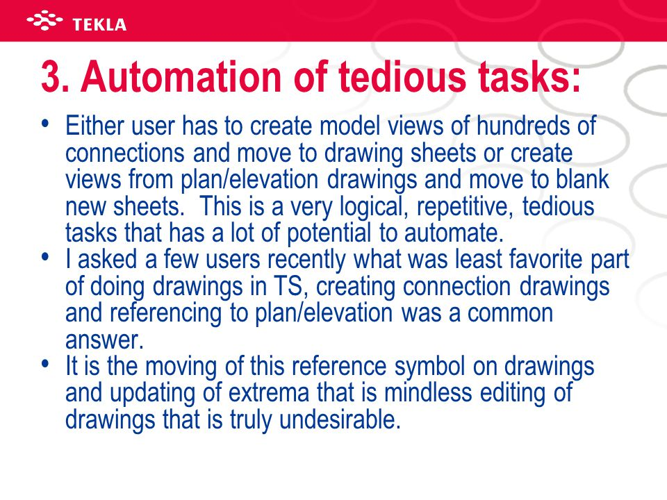 3. Automation of tedious tasks: