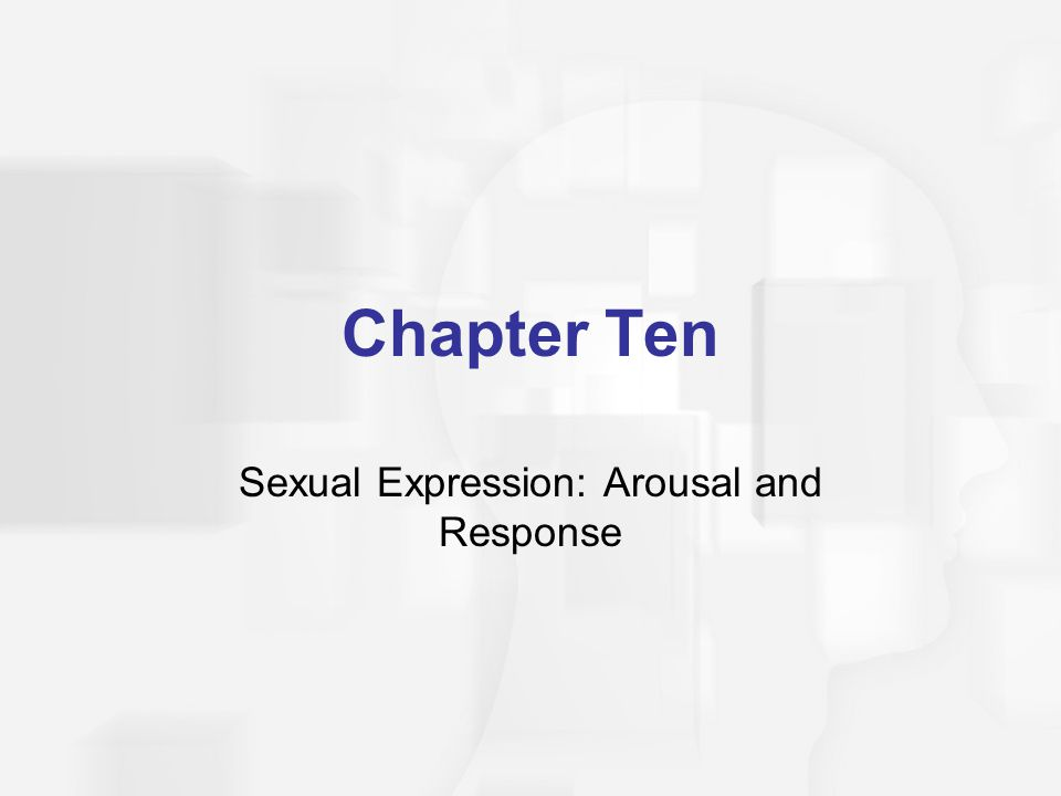 Sexual Expression: Arousal and Response